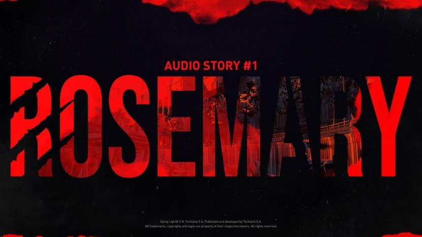 Dompel je onder in Dying Light met audio story Rosemary