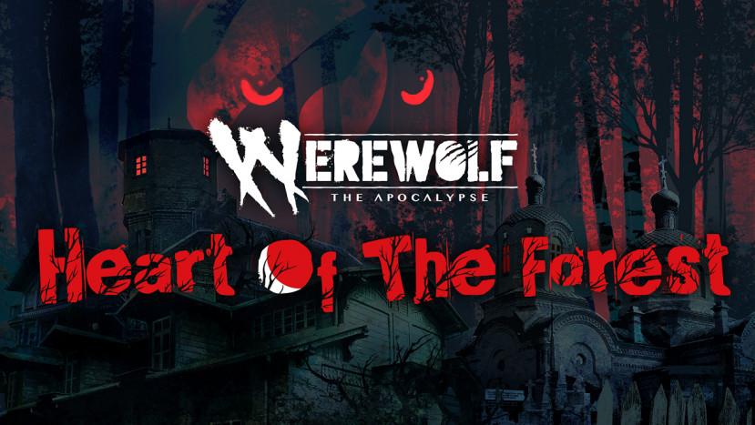 Een donker verhaal in Werewolf: The Apocalypse - Heart of the Forest